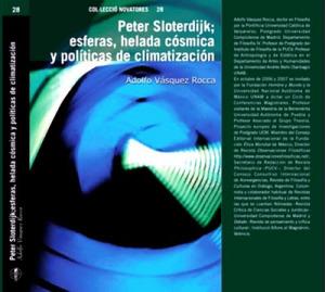 PETER SLOTERDIJK LIBRO 'ESFERAS'; ESFERAS I (BURBUJAS) ESFERAS II (GLOBOS) ESFERAS III (ESPUMAS) INTRODUCCIÓN POR ADOLFO VÁSQUEZ ROCCA